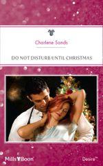 Do Not Disturb Until Christmas : Suite Secrets Book 2 - Charlene Sands