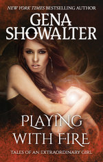 Playing With Fire : Tales of an Extraordinary Girl : Book 1 - Gena Showalter