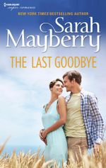 The Last Goodbye - Sarah Mayberry