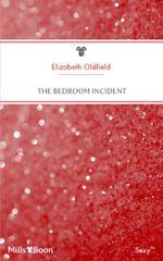 The Bedroom Incident : Do Not Disturb Book 3 - Elizabeth Oldfield