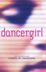 Dancergirl - Carol M. Tanzman