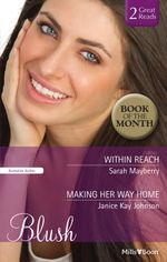 Blush Duo/Within Reach/Making Her Way Home - Sarah Mayberry