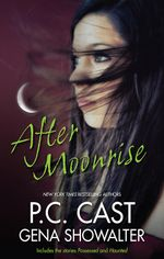After Moonrise : Possessed & Haunted - P.C. Cast