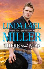There And Now - Linda Lael Miller