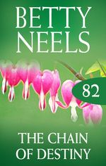The Chain Of Destiny (betty Neels Collection) - Betty Neels