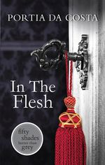 In The Flesh : The Ladies' Sewing Circle Book 5 - Portia Da Costa