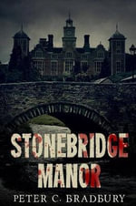 Stonebridge Manor - Peter C Bradbury