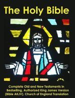 The Holy Bible : Complete Old and New Testaments in Bestselling Authorized King James Version (Bible Akjv), Church of England Translati - Church of England Translator
