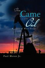 Then Came Oil - Paul Moran Jr