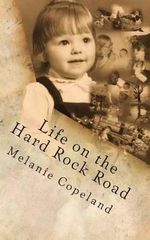 Life on the Hard Rock Road : A Memoir - Melanie Ann Copeland