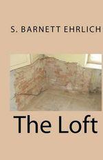The Loft - S Barnett Ehrlich