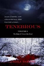 Tenebrous : The Ridge and Town of the Dead - Angela Darling