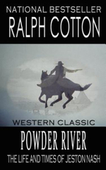 Powder River : The Life and Times of Jeston Nash - Ralph Cotton