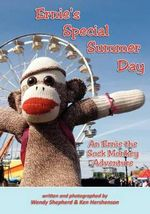 Ernie's Special Summer Day : An Ernie the Sock Monkey Adventure - Ken Hershenson