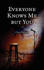 Everyone Knows Me But You - Chris Peterson