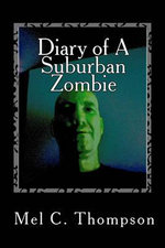 Diary of a Suburban Zombie - Mel C Thompson