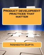 Product Development Practices That Matter - Nisheeth Gupta