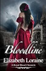 Bloodline : A Royal Blood Chronicle - Elizabeth Loraine