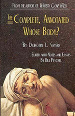The Complete, Annotated Whose Body? - Dorothy L Sayers