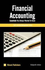 Financial Accounting Essentials You Always Wanted to Know - Vibrant Publishers