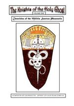 The Knights of the Holy Ghost : Chronicles of the Militis Sanctus Phasmatis - MR Childe Roland Starks Jr