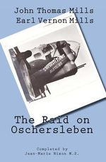 The Raid on Oschersleben - John T Mills
