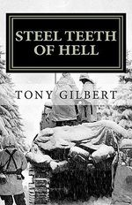 Steel Teeth of Hell : Chronicle of a WWII Tank Crew - MR Tony Gilbert