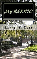 My Barrio : Desde Joven Mafioso Al Modelo de Papel - Larry W Keys