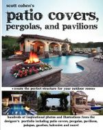 Scott Cohen's Patio Covers, Pergolas, and Pavilions - Scott Cohen