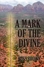 A Mark of the Divine - Russ Brown