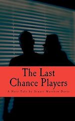 The Last Chance Players - Stuart Matthew Davis