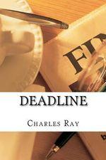 Deadline : An Al Pennyback Mystery - Charles Ray