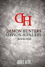 Demon Hunters - Jason K Melby