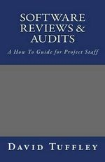 Software Reviews & Audits : A How to Guide for Project Staff - Dr David John Tuffley