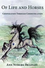 Of Life and Horses : Cooperation Through Communication - Ann Nyberg Bradley
