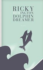 Ricky Remington Dolphin Dreamer : A Story - Iam Wake