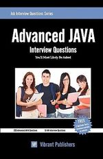 Advanced JAVA Interview Questions You'll Most Likely be Asked - Vibrant Publishers