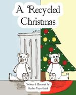 A Recycled Christmas - Heather Payer-Smith