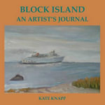 Block Island an Artist's Journal - Kate Knapp