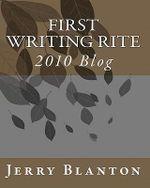 First Writing Rite : 2010 Blog - Jerry C Blanton