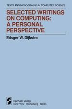 Selected Writings on Computing : A Personal Perspective - Edsger W. Dijkstra