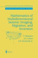 Mathematics of Multidimensional Seismic Imaging, Migration, and Inversion - Norman Bleistein
