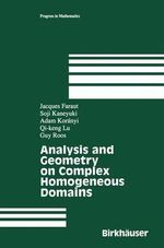 Analysis and Geometry on Complex Homogeneous Domains - Jacques Faraut