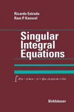 Singular Integral Equations : Theory and Technique - Ricardo Estrada