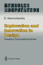 Exploration and Innovation in Design : Towards a Computational Model - D. Navinchandra