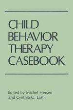 Child Behavior Therapy Casebook - Michel Hersen