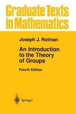 An Introduction to the Theory of Groups - Joseph Rotman