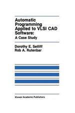 Automatic Programming Applied to VLSI CAD Software : a Case Study - Dorothy E. Setliff