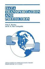 Data Transportation and Protection - John E. Hershey