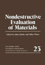 Nondestructive Evaluation of Materials : Sagamore Army Materials Research Conference Proceedings 23 - Volker Weiss